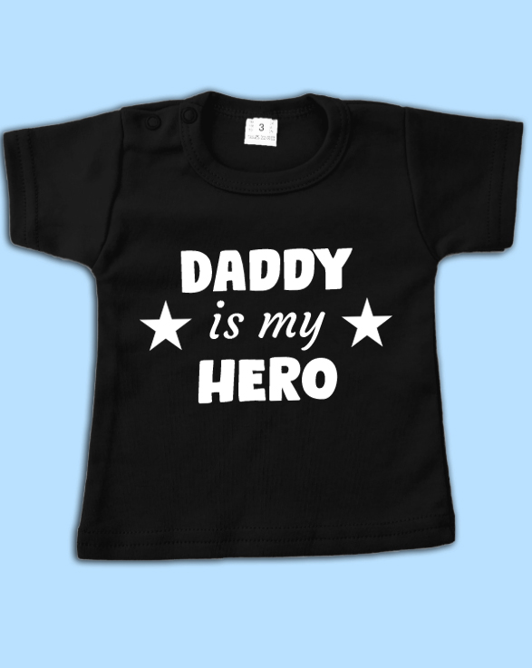 Shirt Daddy is my hero